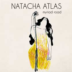 Natacha Atlas <i>Myriad Road</i> 7