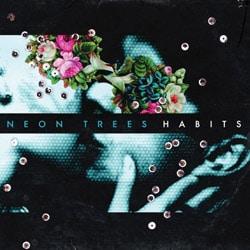 Neon Trees <i>Habits</i> 5