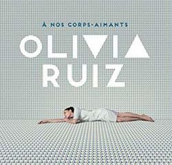 Olivia Ruiz <i>Á Nos Corps-Aimants</i> 16