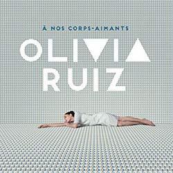Olivia Ruiz <i>Á Nos Corps-Aimants</i> 5