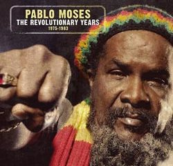 Pablo Moses <i>The Revolutionary Years 1975-83</i> 5