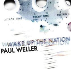 Paul Weller <i>Wake Up The Nation</i> 16