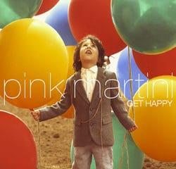 Pink Martini <i>Get Happy</i> 8