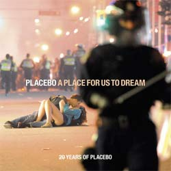 Placebo <i>A Place For Us To Dream</i> 5