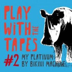 Bikini Machine <i>Play With the Tapes 2</i> 5