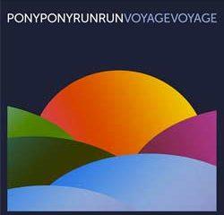 Pony Pony Run Run <i>Voyage Voyage</i> 7