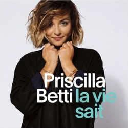 Priscilla Betti : <i>La Vie Sait</i> 5