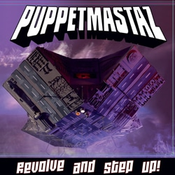 Puppetmastaz <i>Revolve And Step Up!</i> 7