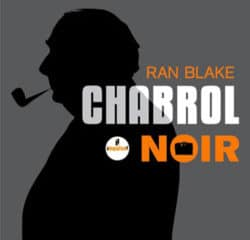 Ran Blake <I>Chabrol Noir</i> 9
