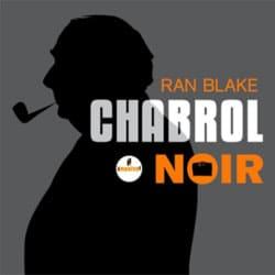 Ran Blake <I>Chabrol Noir</i> 5