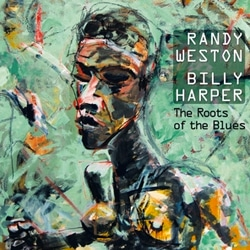 Randy Weston & Billy Harper <i>The Roots of the Blues</i> 6