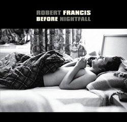 Robert Francis <i>Before Nightfall</i> 9