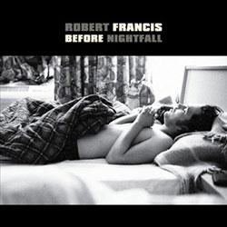 Robert Francis <i>Before Nightfall</i> 5