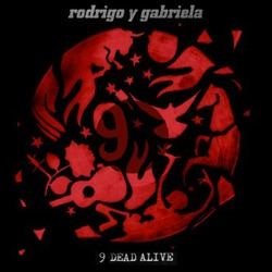 Rodrigo y Gabriela <i>9 Dead Alive</i> 5
