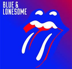 The Rolling Stones : <i>Blue & Lonesome</i> 6