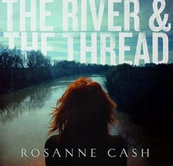 Rosanne Cash <i>The River & The Thread</i> 16
