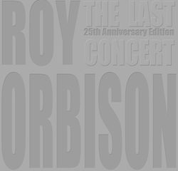 Roy Orbison The Last Concert : 25th Anniversary Edition 5