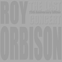 Roy Orbison The Last Concert : 25th Anniversary Edition 7