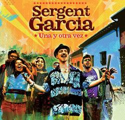 Sergent Garcia <i>Una Y Otra Vez</i> 6