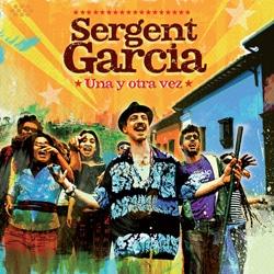 Sergent Garcia <i>Una Y Otra Vez</i> 5