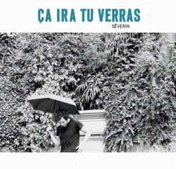 Séverin <i>Ca Ira Tu Verras</i> 12