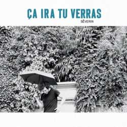 Séverin <i>Ca Ira Tu Verras</i> 5