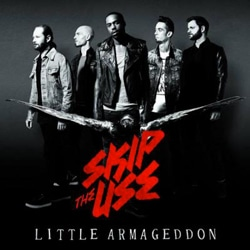Skip The Use <i>Little Armageddon</i> 6
