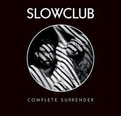Slow Club <i>Complete Surrender</i> 5