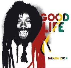 Takana Zion <i>Good Life</i> 5