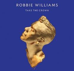 Robbie Williams <i>Take The Crown</i> 7