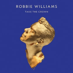 Robbie Williams <i>Take The Crown</i> 5