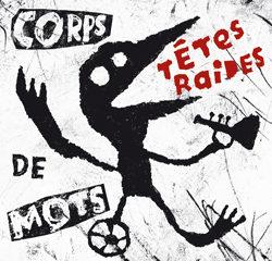 Têtes Raides « Corps de Mots » 7