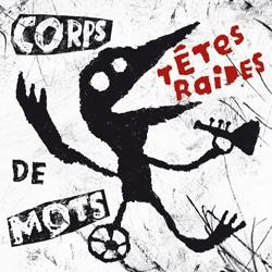 Têtes Raides « Corps de Mots » 5