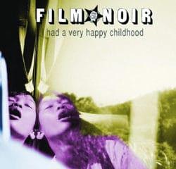 Film Noir <i>I Had A Very Happy Childhood</i> 6
