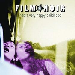 Film Noir <i>I Had A Very Happy Childhood</i> 5