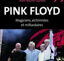 Pink Floyd Magiciens, alchimistes et milliardaires 11