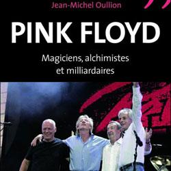 Pink Floyd Magiciens, alchimistes et milliardaires 7