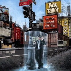 Wax Tailor <i>In The Mood For Life</i> 7