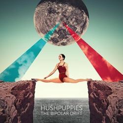 Hushpuppies <i>The Bipolar Drift</i> 5