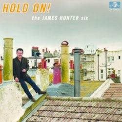 The James Hunter Six <i>Hold On!</i> 5