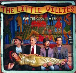The Little Willies <i>For the good times</i> 11