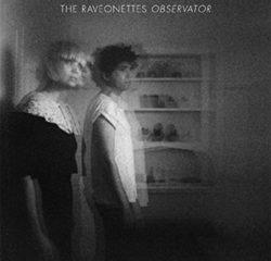 The Raveonnettes <i>Obsevator</i> 7