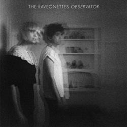 The Raveonnettes <i>Obsevator</i> 5