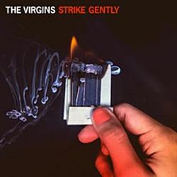 The Virgins <i>Strike Gently</i> 5