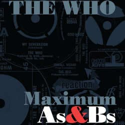 The Who : <i>Maximum As & Bs</i> 5
