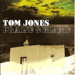 TOM JONES Praise & Blame 5
