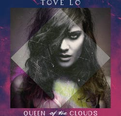 Tove Lo <i>Queen of the Clouds</i> 11