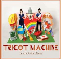 Tricot Machine <i>La prochaine étape</i> 6