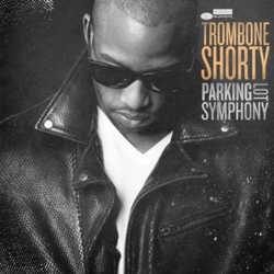 Trombone Shorty : <i>Parking Lot Symphony</i> 5