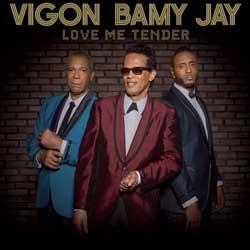 Vigon Bamy Jay <i>Love Me Tender</i> 6